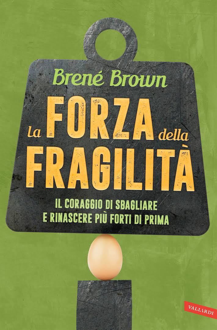 la Forza della Fragilità,B.Brown